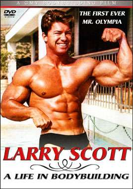 Larry Scott 'A Life in Bodybuilding'