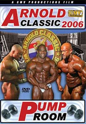 2006 Arnold Classic - Pump Room (Download)