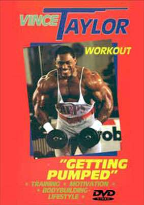 Vince Taylor Workout - Getting Pumped (DVD) - GMV Bodybuilding