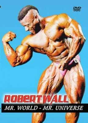 Robert Wall - Mr. Universe, Mr. World
