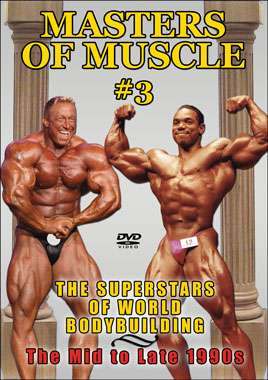 Master's of Muscle #3: Mid to Late 1990s
