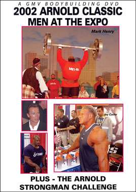 2002 Arnold Classic: Men at the Expo & The Arnold Strongman Challenge