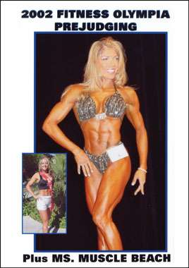 2002 Fitness Olympia - The Complete Prejudging Plus Ms Muscle Beach