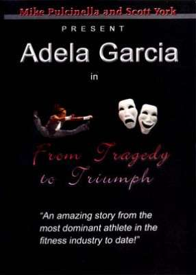 Adela Garcia - From Tragedy to Triumph (DVD)