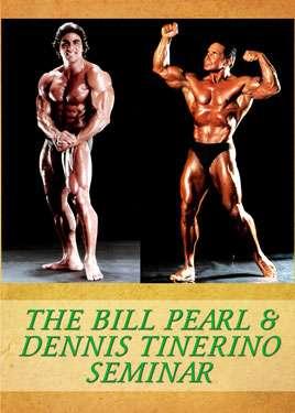 Bill Pearl & Dennis Tinerino Seminar (Digital Download)