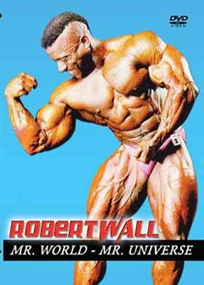 Robert Wall - Mr. Universe, Mr. World