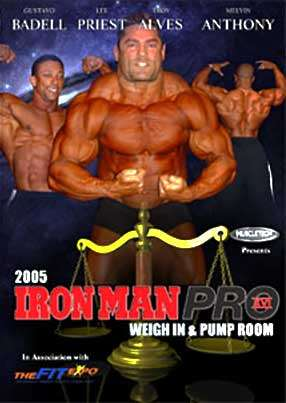 2005 Iron Man Pro Weigh-in plus Pump Room