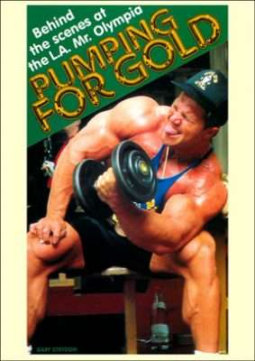 Pumping for Gold - 1988 Mr. Olympia