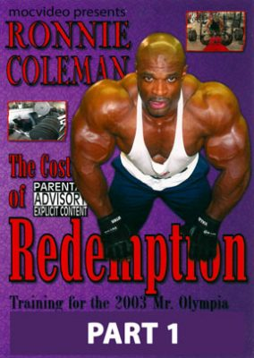 Ronnie Coleman Cost of Redemption # 1