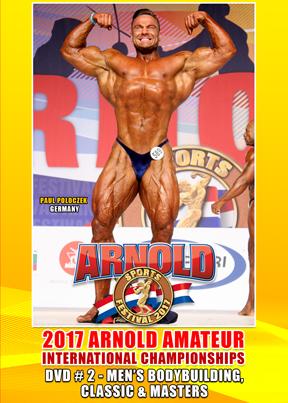 2017 Arnold Amateur Men # 2: Bodybuilding, Classic & Masters