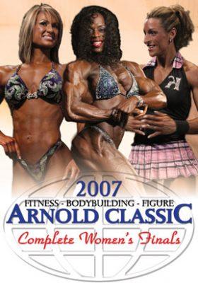 2007 Arnold Classic Women - Finals