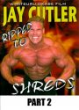 Jay Cutler Ripped to shreds Part 2