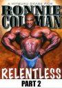 Ronnie Coleman Relentless Part 2 Download