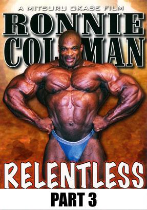 Ronnie Coleman Relentless Part 3 Download