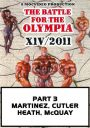 2011 Battle Olympia Part 3