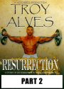 Troy Alves Resurrection Part 2 Download