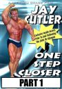 Jay Cutler One Step Closer Part 1 Download