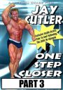 Jay Cutler One Step Closer Part 3 Download