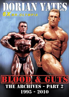 Dorian Yates Blood & Guts Archives # 2 1995-2010
