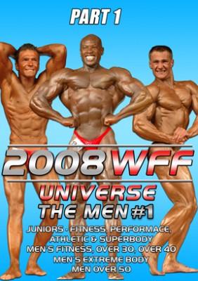 2008 WFF Universe Men # 1, Part 1